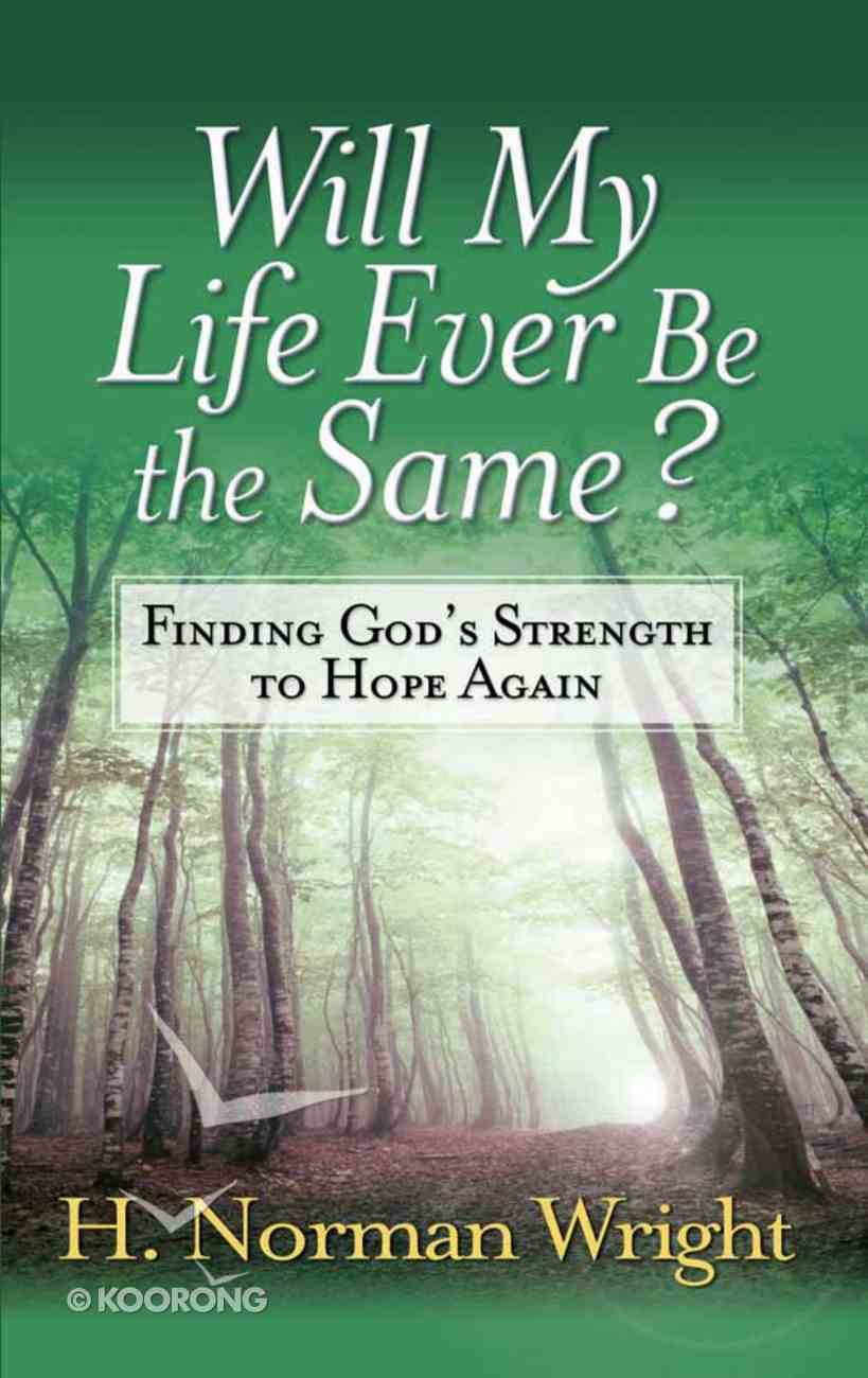 Will My Life Ever Be the Same? Paperback