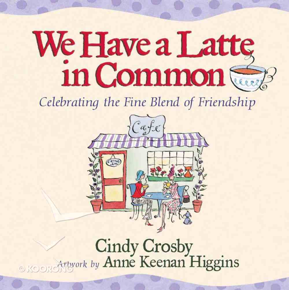 We Have a Latte in Common Hardback