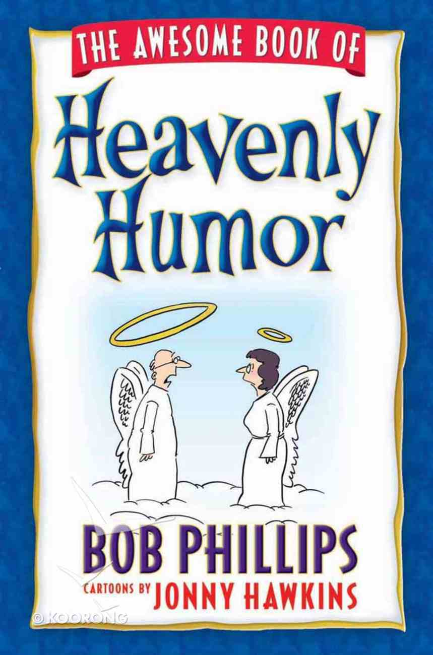 The Awesome Book of Heavenly Humor Paperback