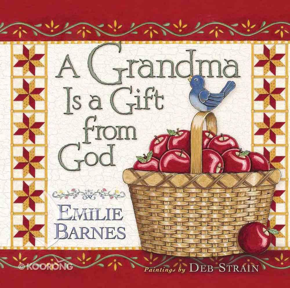 A Grandma is a Gift From God Hardback
