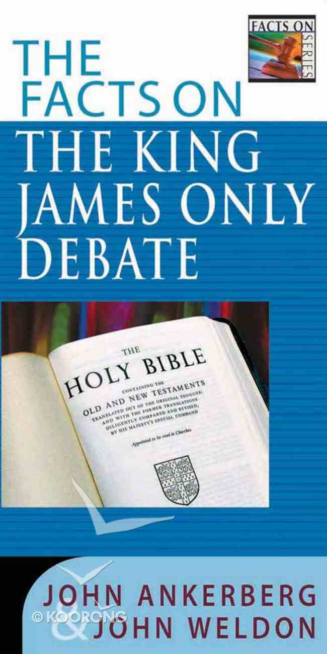 The Facts on the King James Only Debate Paperback