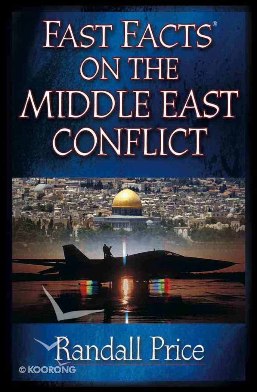 Fast Facts on the Middle East Conflict Paperback