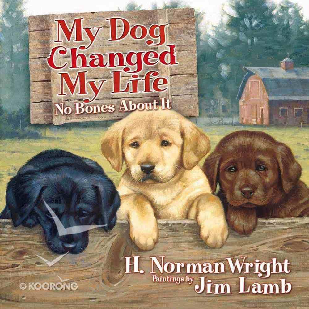 My Dog Changed My Life Hardback