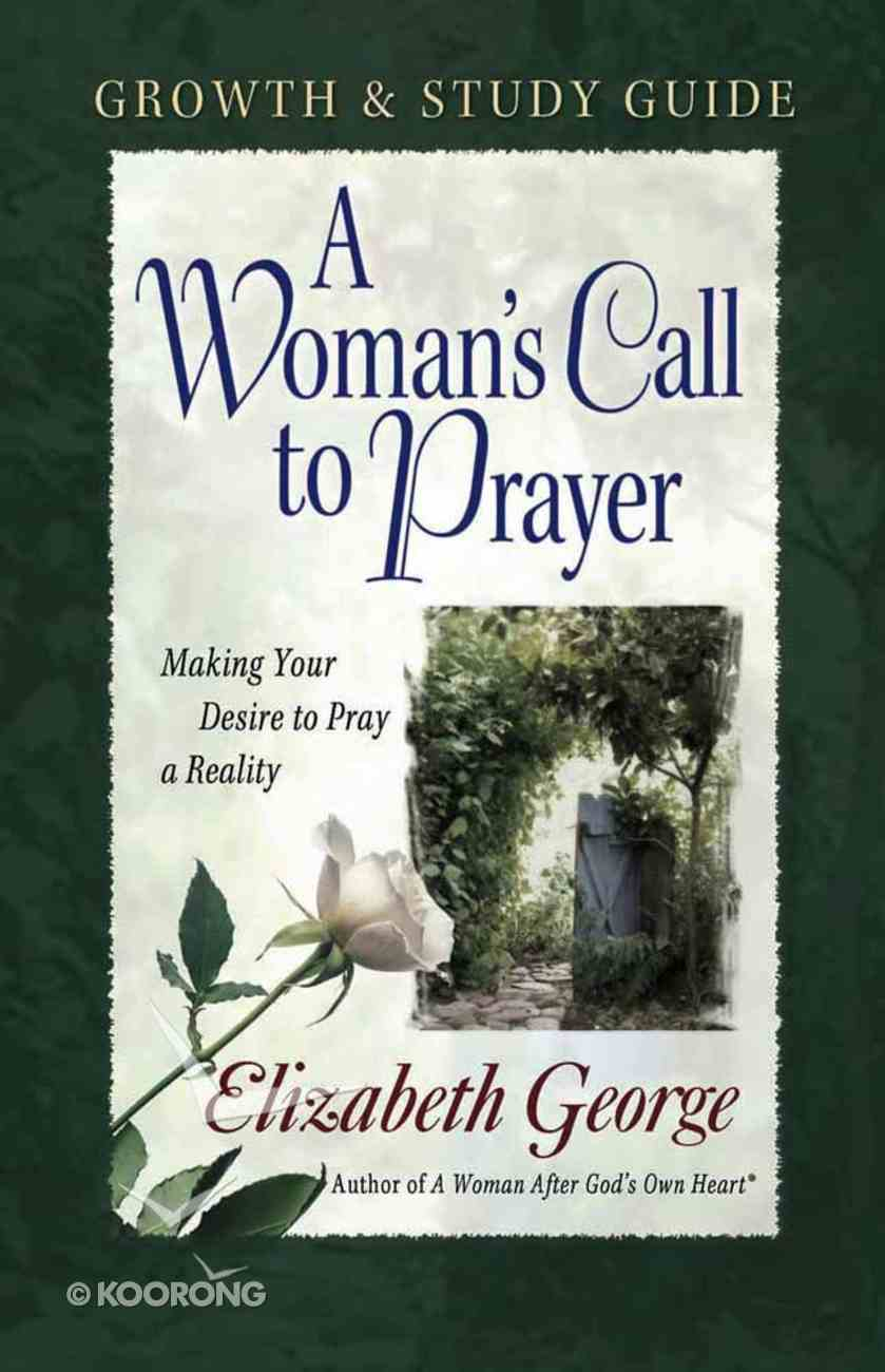 A Woman's Call to Prayer (Growth & Study Guide) Paperback