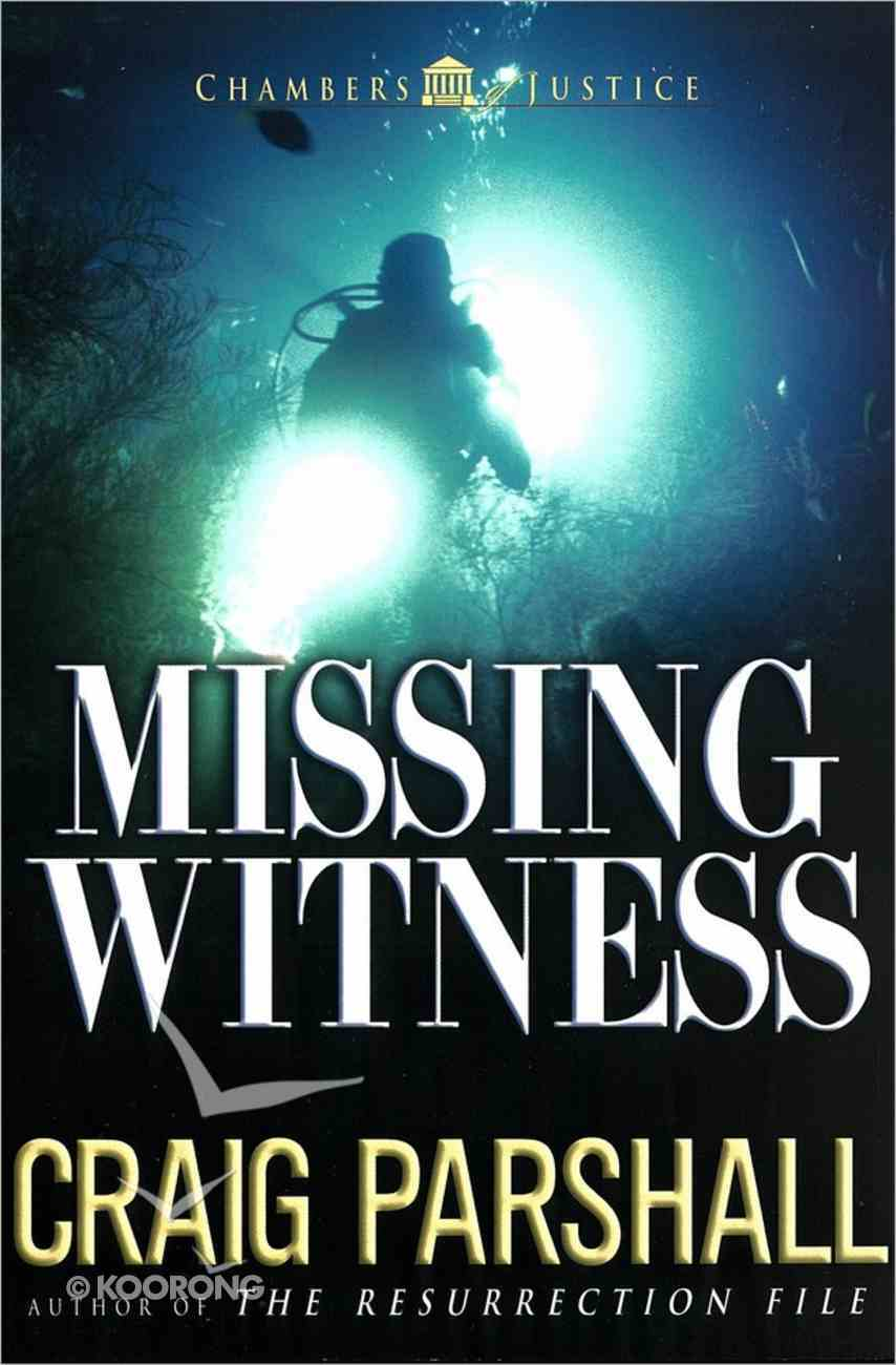 Missing Witness (#04 in Chambers Of Justice Series) Paperback