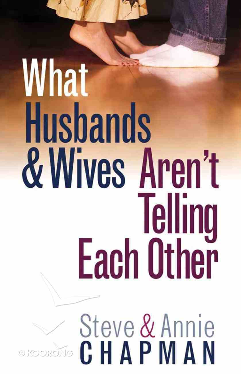 What Husbands and Wives Aren't Telling Each Other Paperback