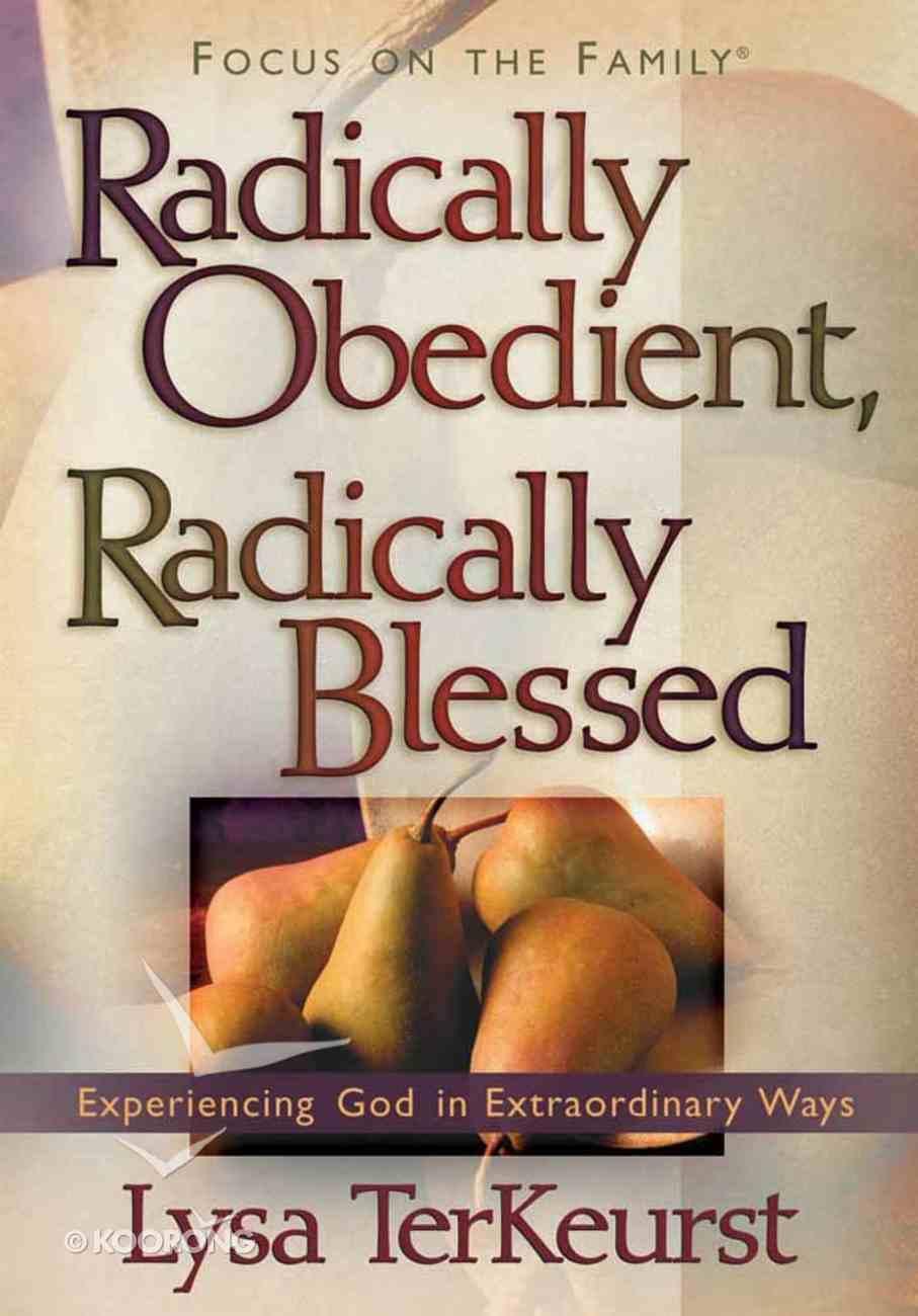 Radically Obedient, Radically Blessed Hardback