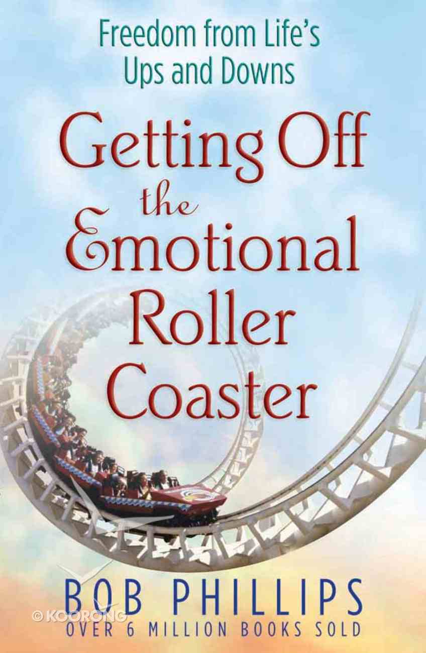 Getting Off the Emotional Roller Coaster Paperback