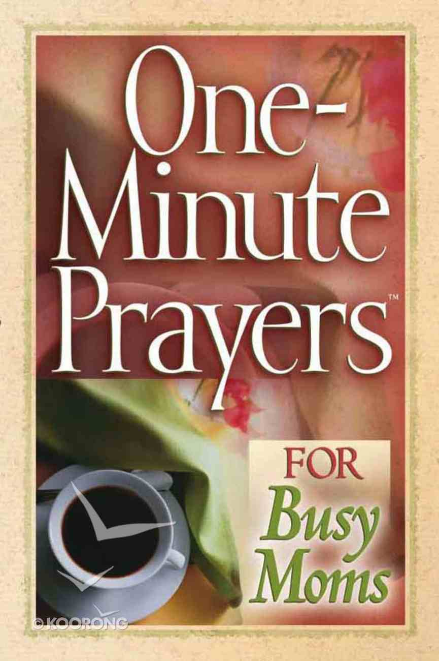 One-Minute Prayers For Busy Moms Paperback