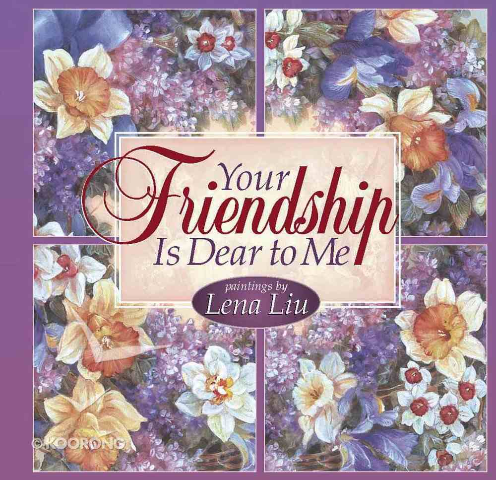 Your Friendship is Dear to Me Hardback