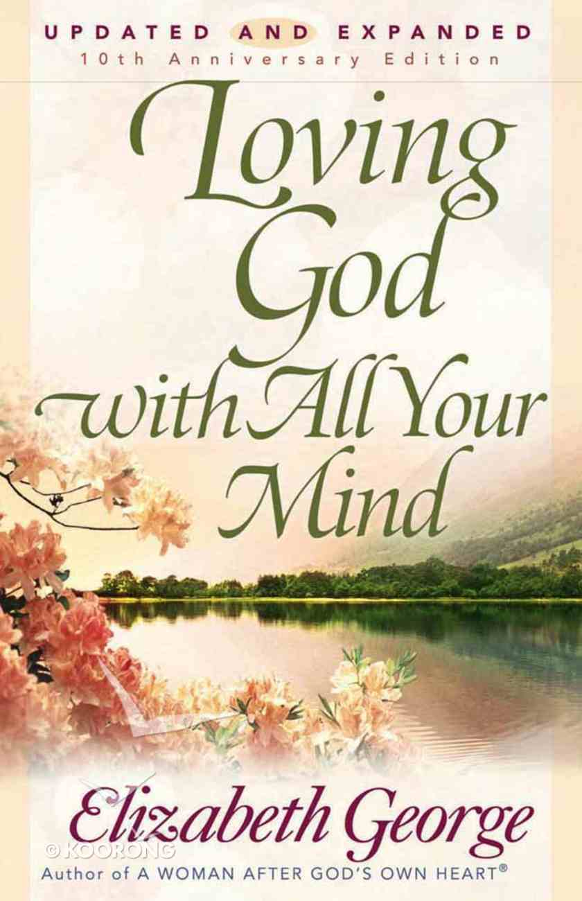 Loving God With All Your Mind Paperback
