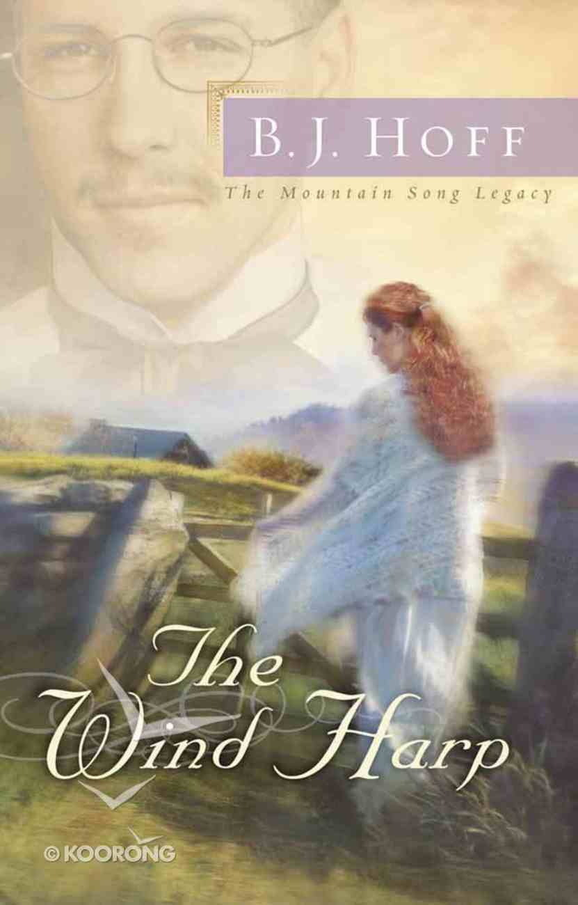 The Wind Harp (#02 in Mountain Song Legacy Series) Paperback