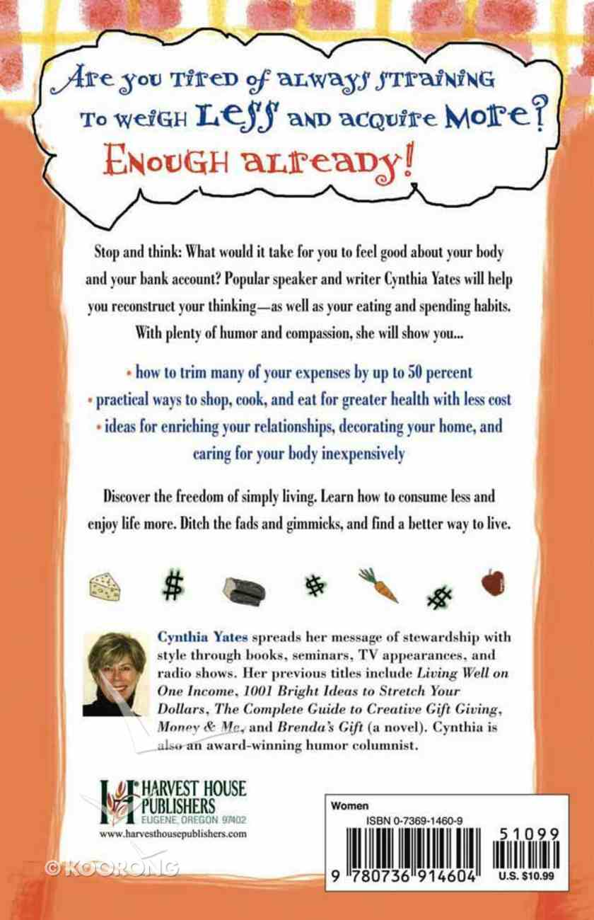 Ditch the Diet and the Budget and Find a Better Way to Live Paperback