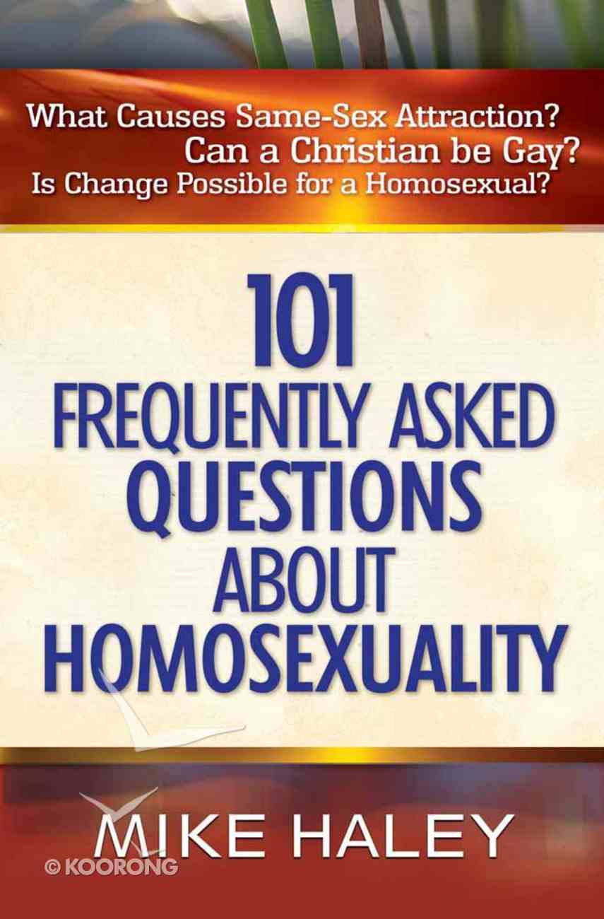 101 Frequently Asked Questions About Homosexuality Paperback