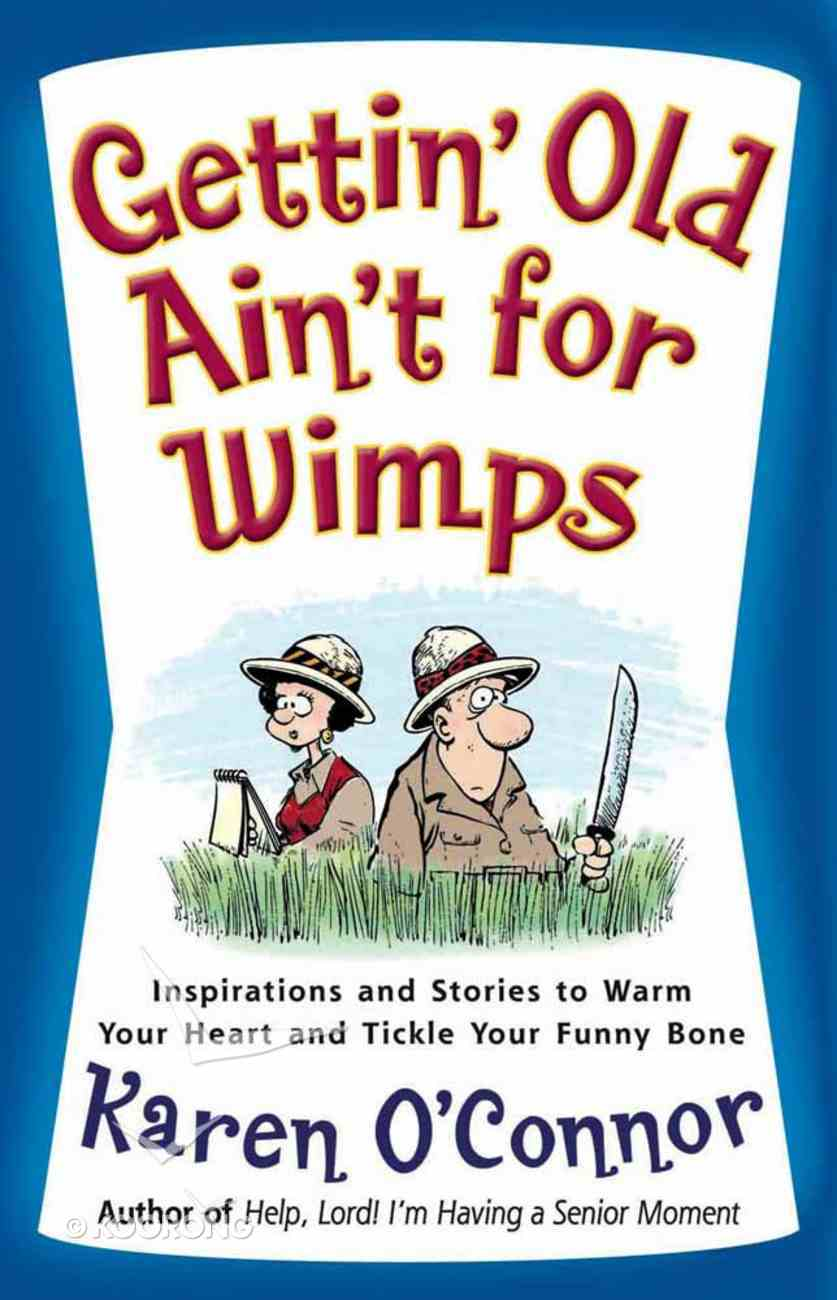 Gettin' Old Ain't For Wimps Paperback