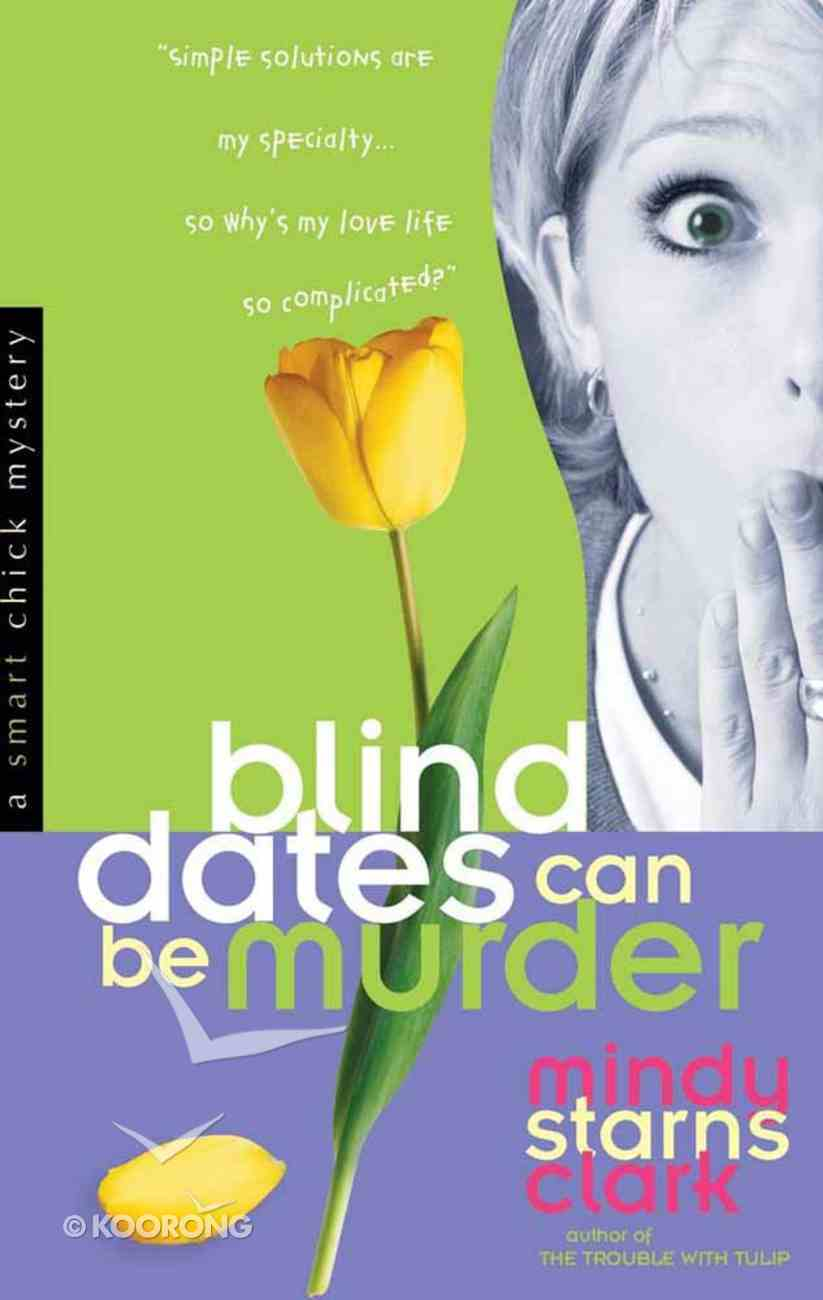 Blind Dates Can Be Murder (#02 in Smart Chick Mystery Series) Paperback