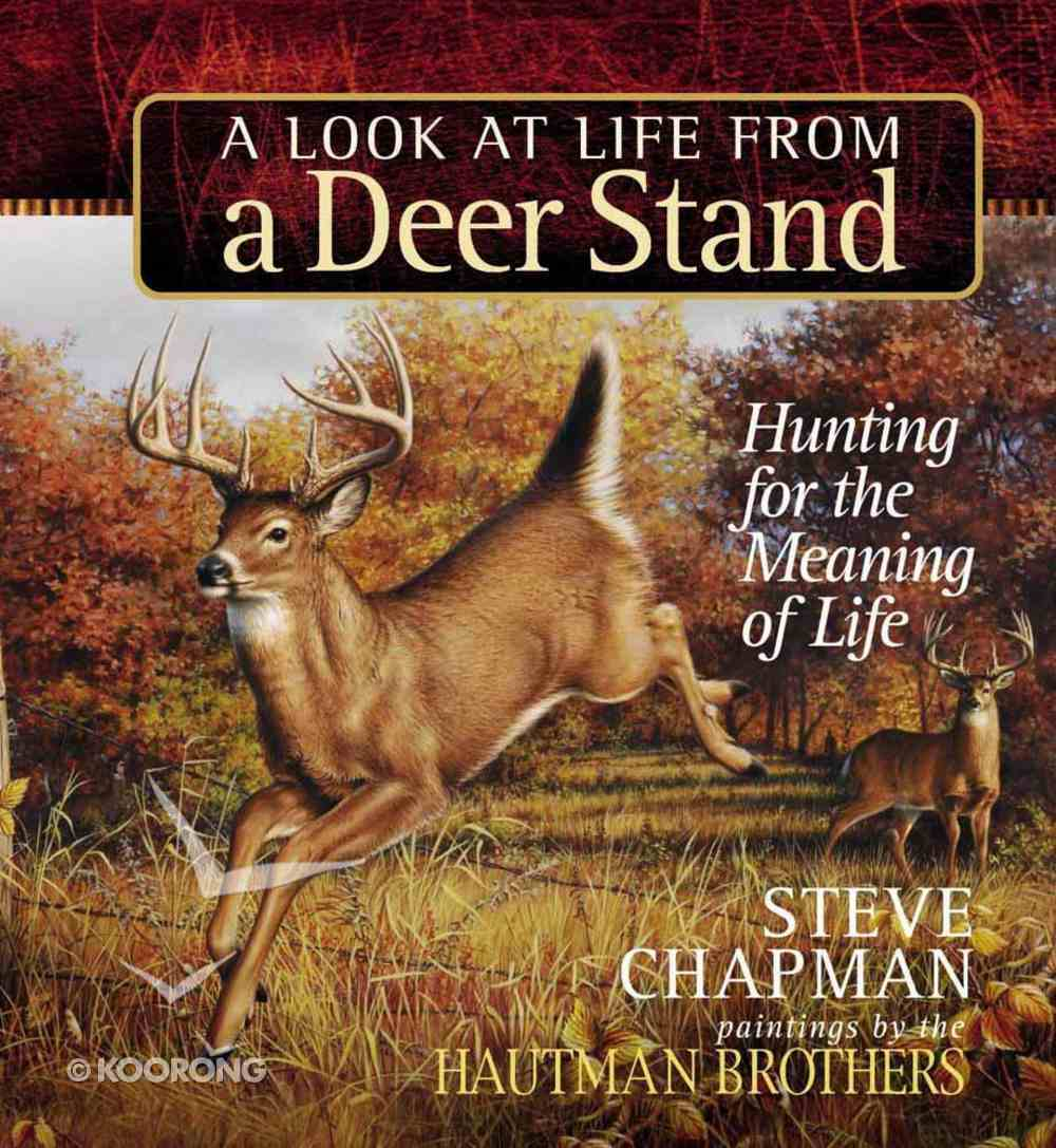 A Look At Life From a Deer Stand Hardback