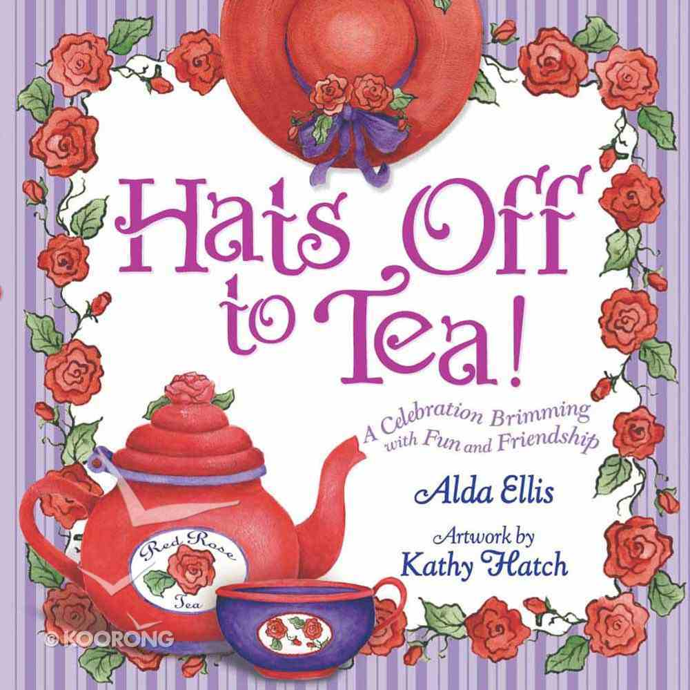 Hats Off to Tea! Paperback