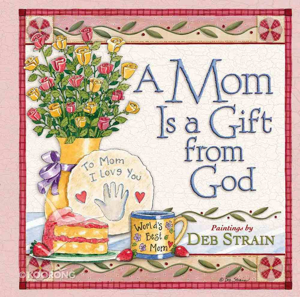 A Mom is a Gift From God Hardback
