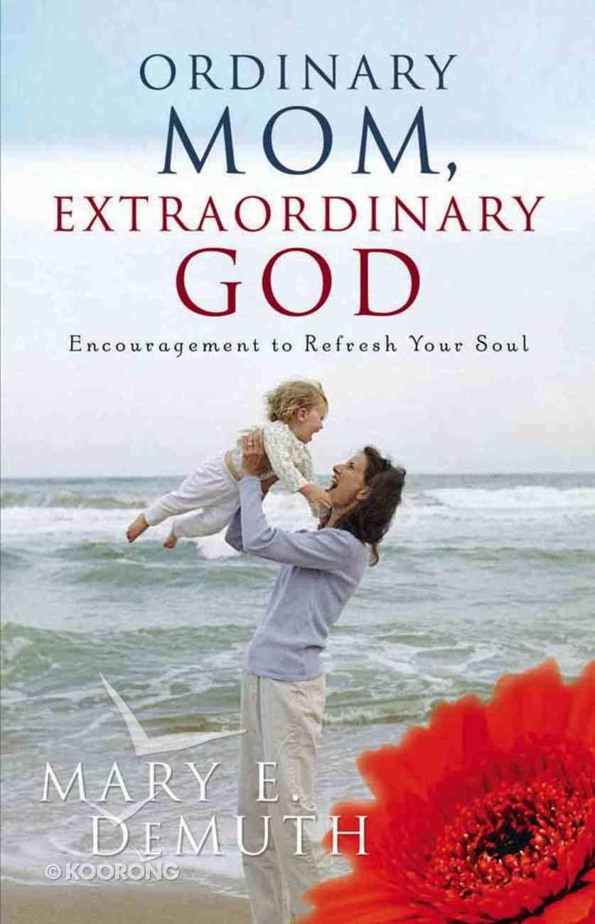 Ordinary Mom, Extraordinary God Paperback