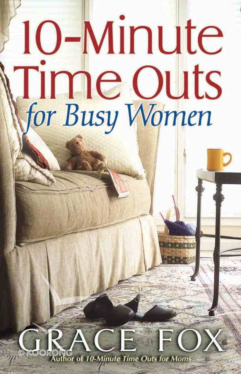 10-Minute Time Outs For Busy Women Paperback