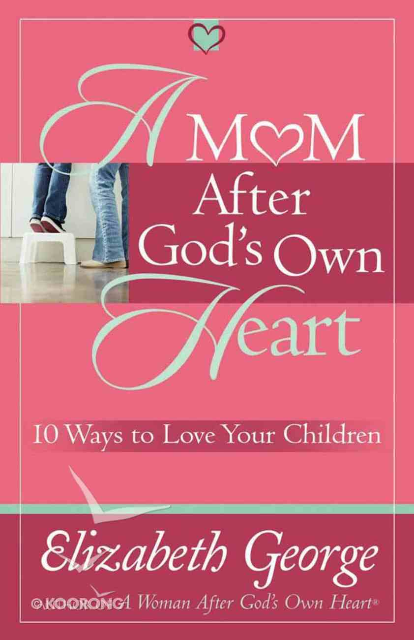A Mom After God's Own Heart Paperback