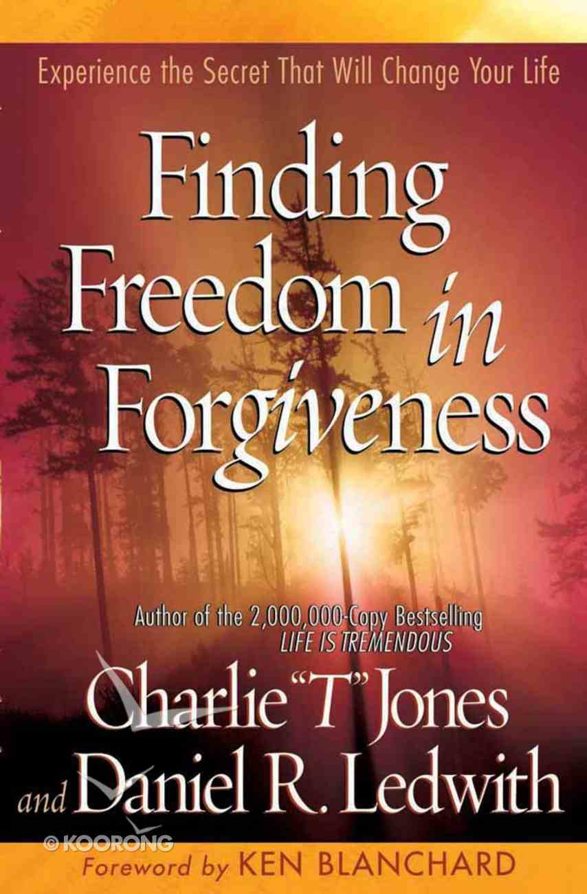 Finding Freedom in Forgiveness Paperback