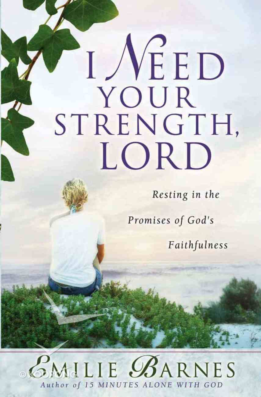I Need Your Strength, Lord Paperback