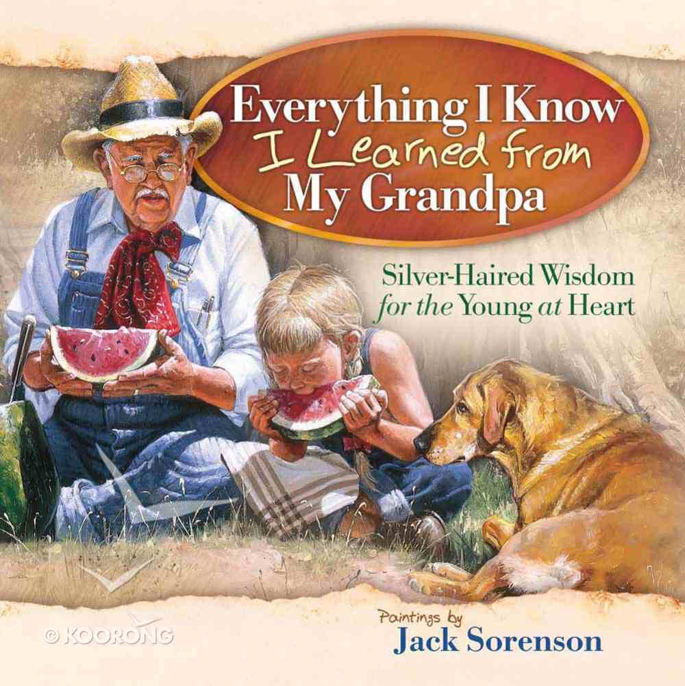 Everything I Know I Learned From My Grandpa Hardback