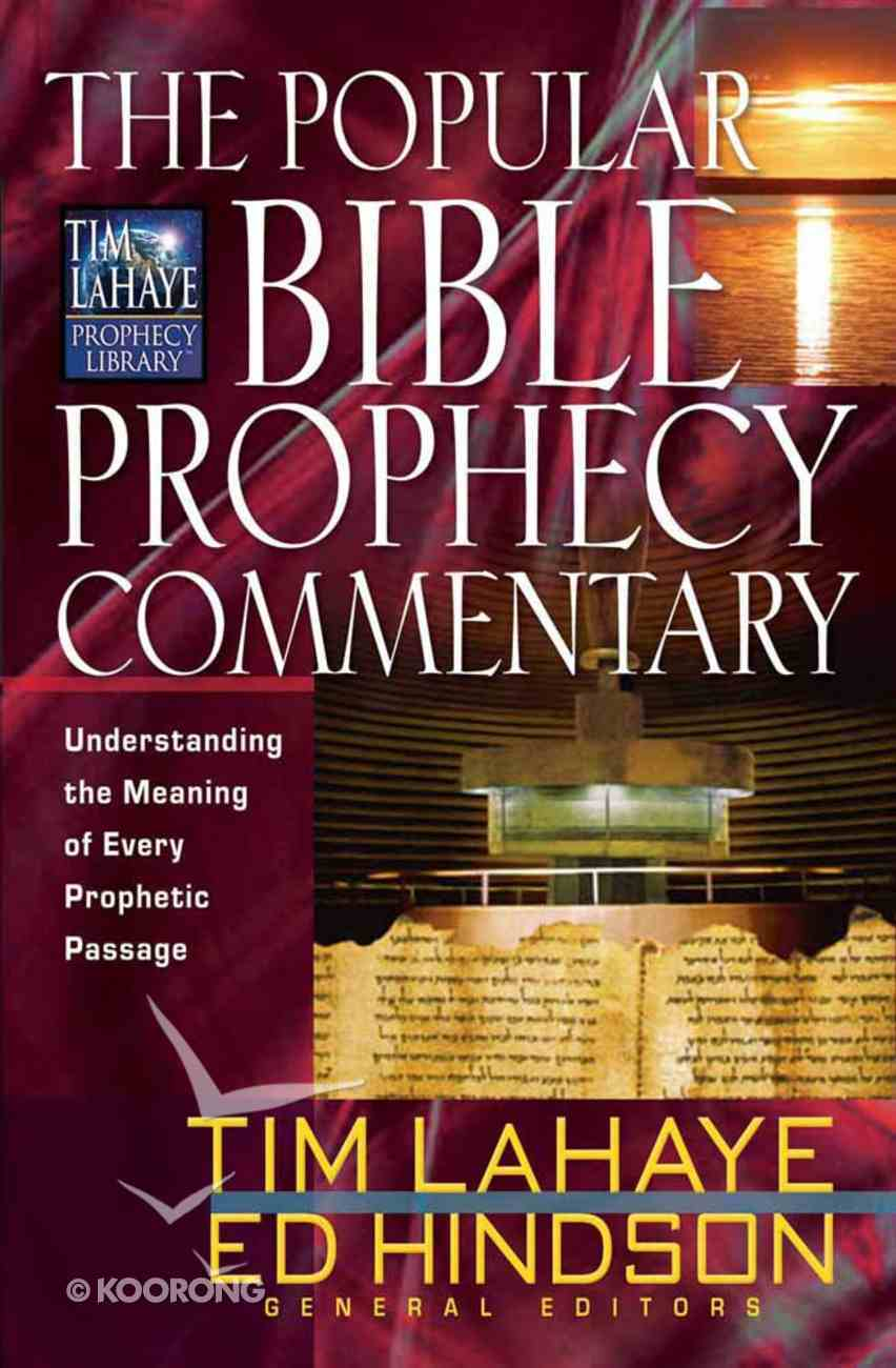 The Popular Bible Prophecy Commentary (Tim Lahaye Prophecy Library Series) Hardback