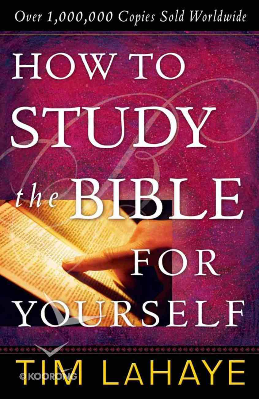 How to Study the Bible For Yourself (30th Anniversary Edition) Paperback