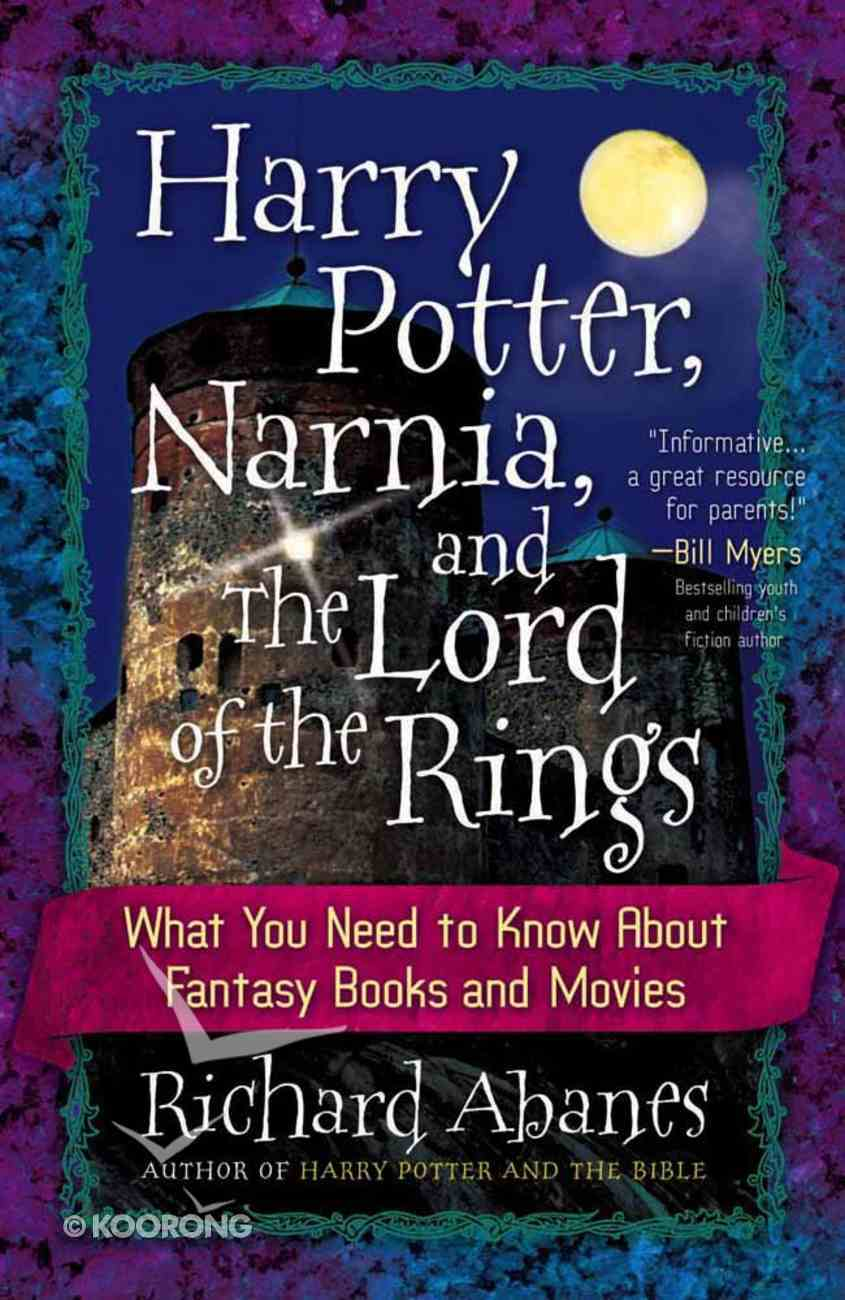 Harry Potter, Narnia, and the Lord of the Rings Paperback