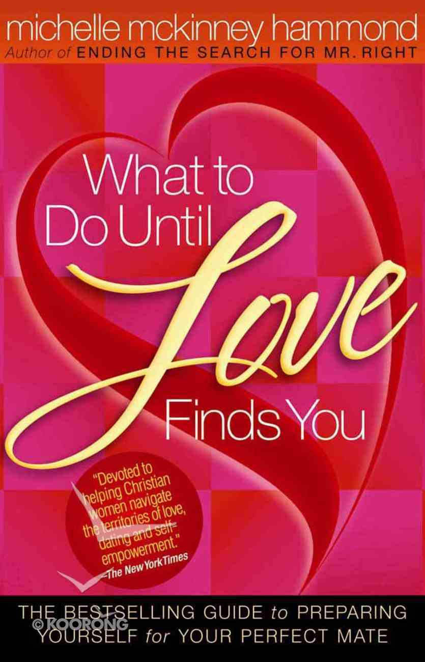 What to Do Until Love Finds You Paperback