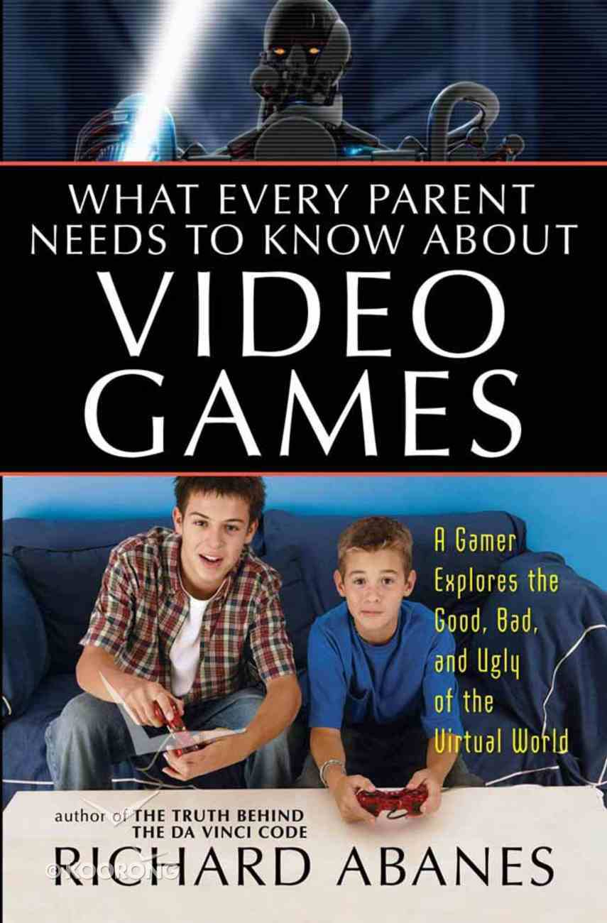 What Every Parent Needs to Know About Video Games Paperback