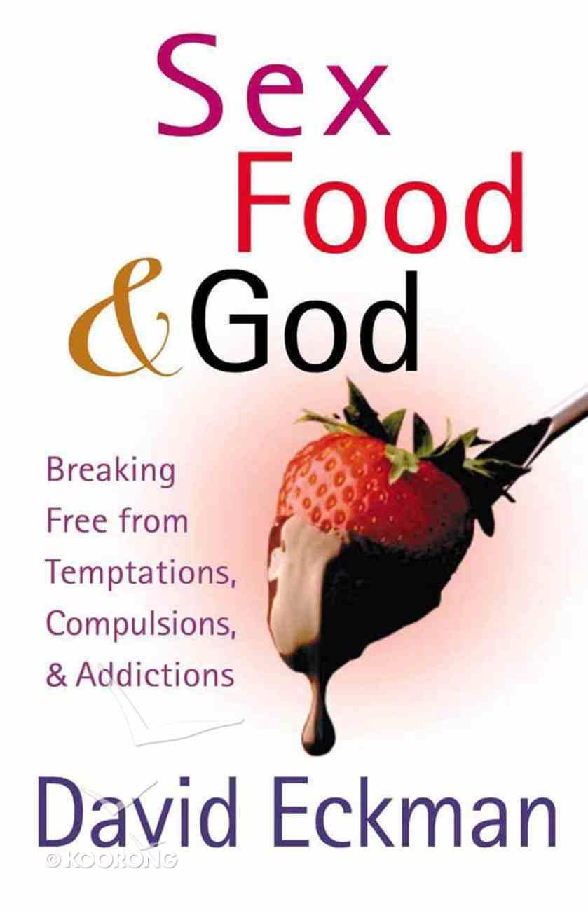 Sex, Food & God Paperback