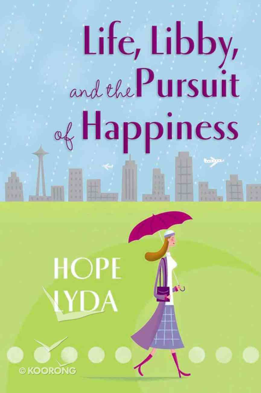 Life, Libby and the Pursuit of Happiness Paperback