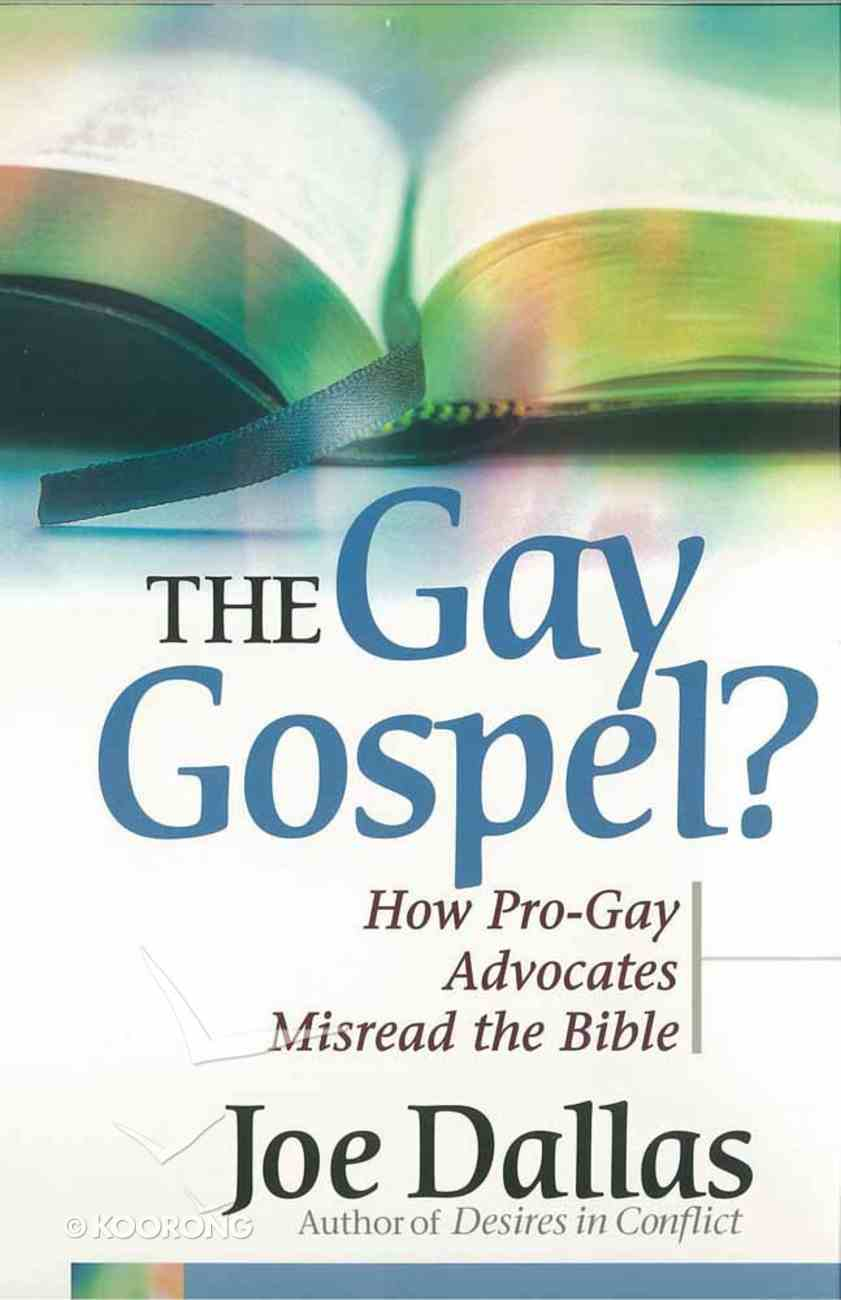 The Gay Gospel?: How Pro-Gay Advocates Misread the Bible Paperback