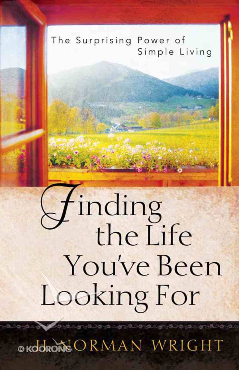 Finding the Life You've Been Looking For Paperback