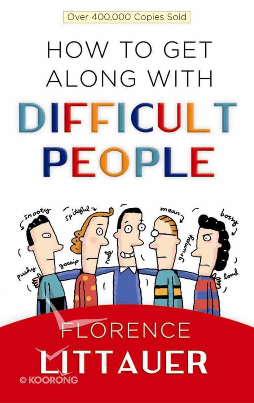 How to Get Along With Difficult People Paperback