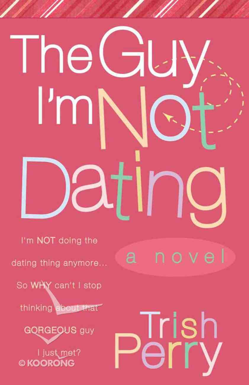 The Guy I'm Not Dating Paperback