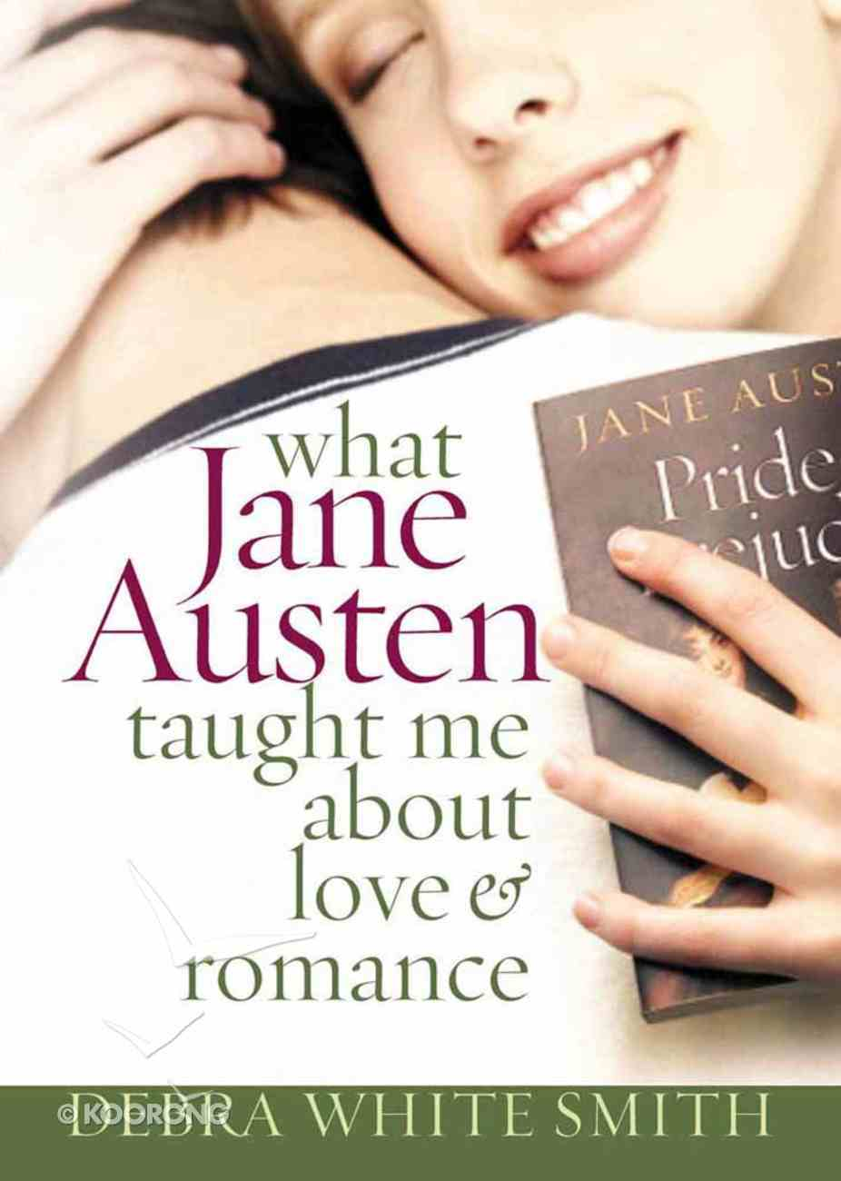 What Jane Austen Taught Me About Love and Romance Paperback