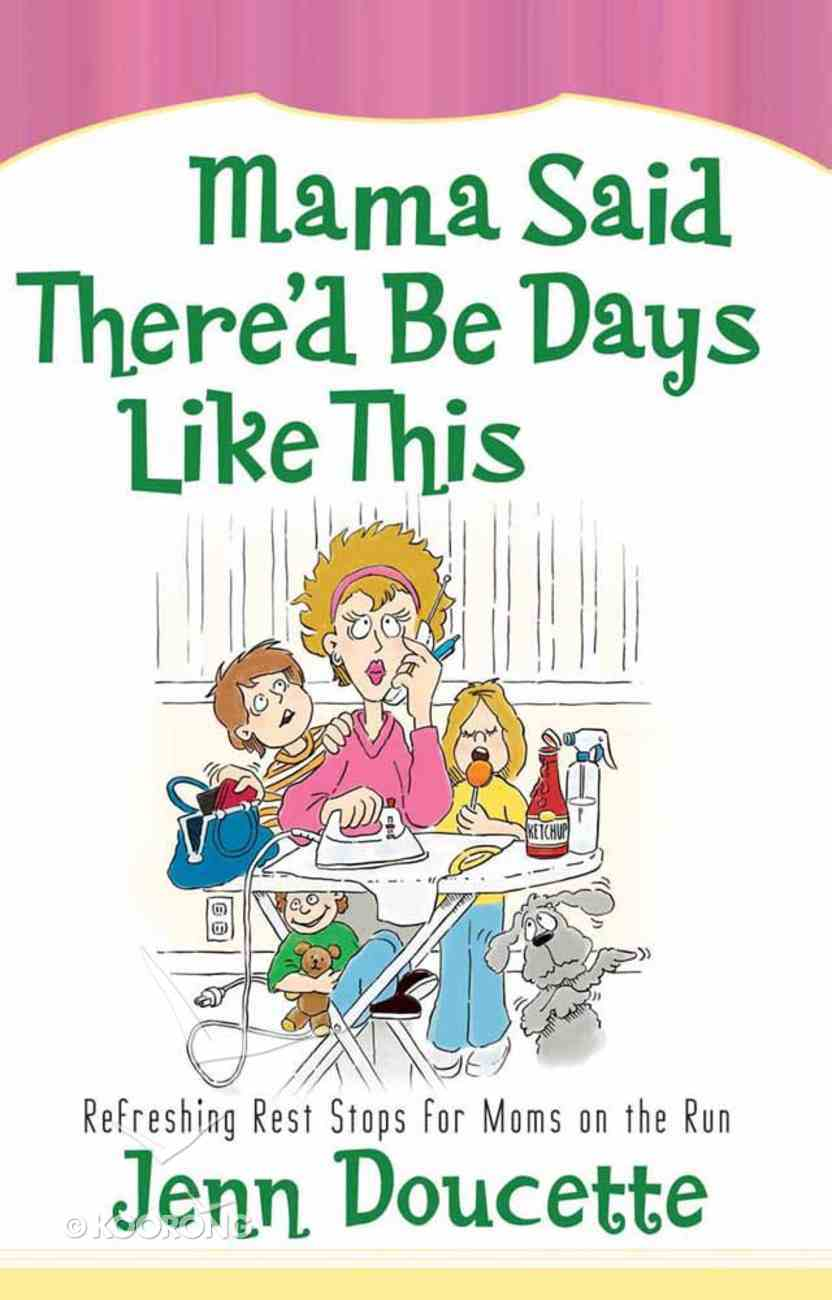 Mama Said There'd Be Days Like This Paperback