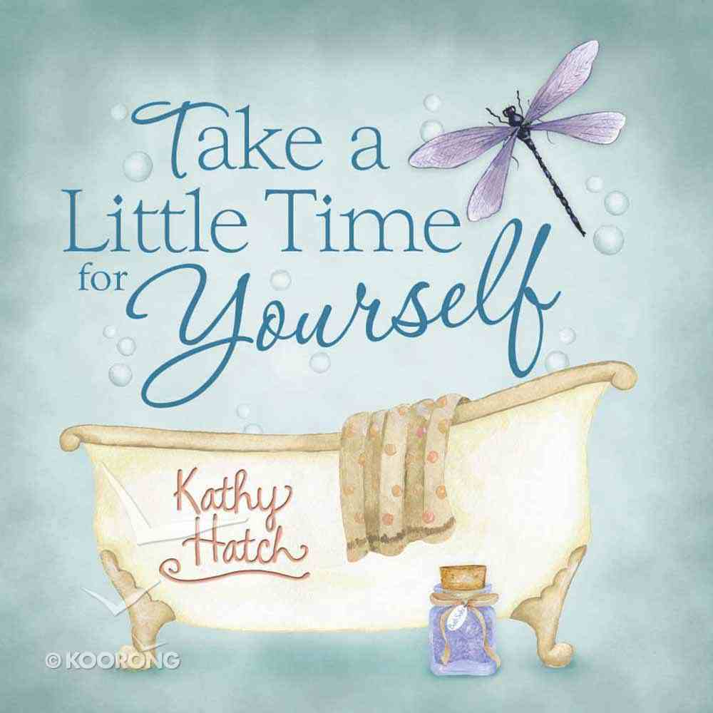 Take a Little Time For Yourself Hardback