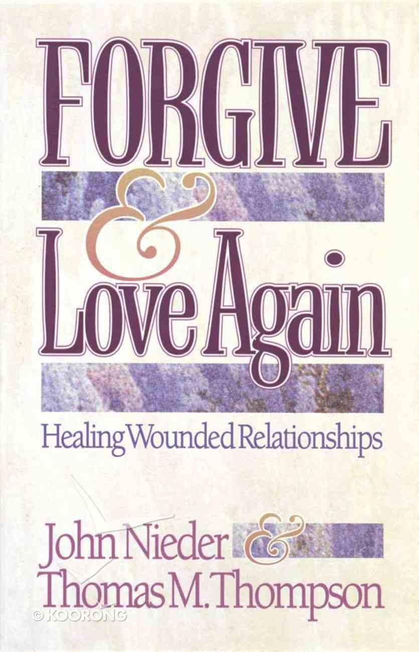 Forgive & Love Again Paperback