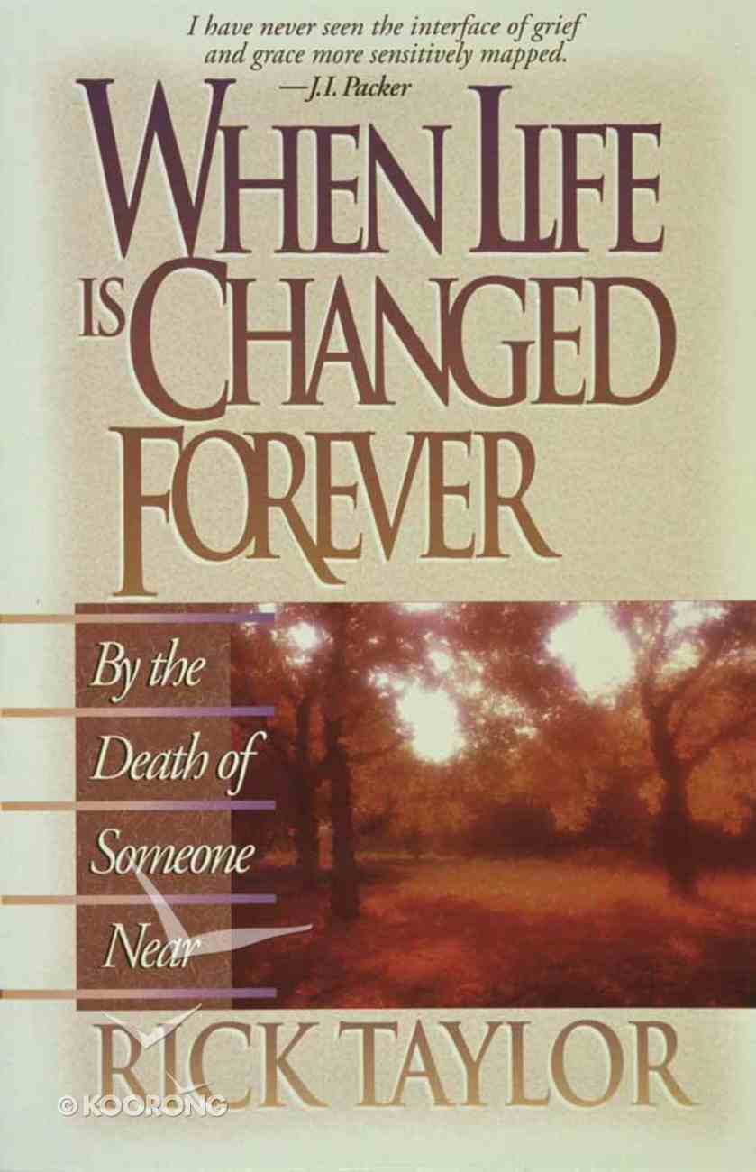 When Life is Changed Forever Paperback