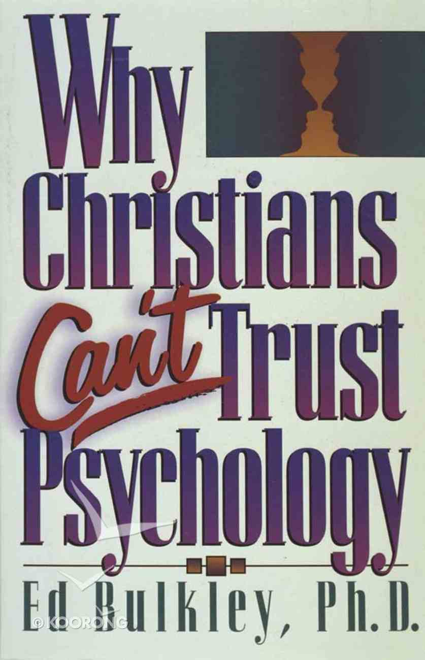 Why Christians Can't Trust Psychology? Paperback