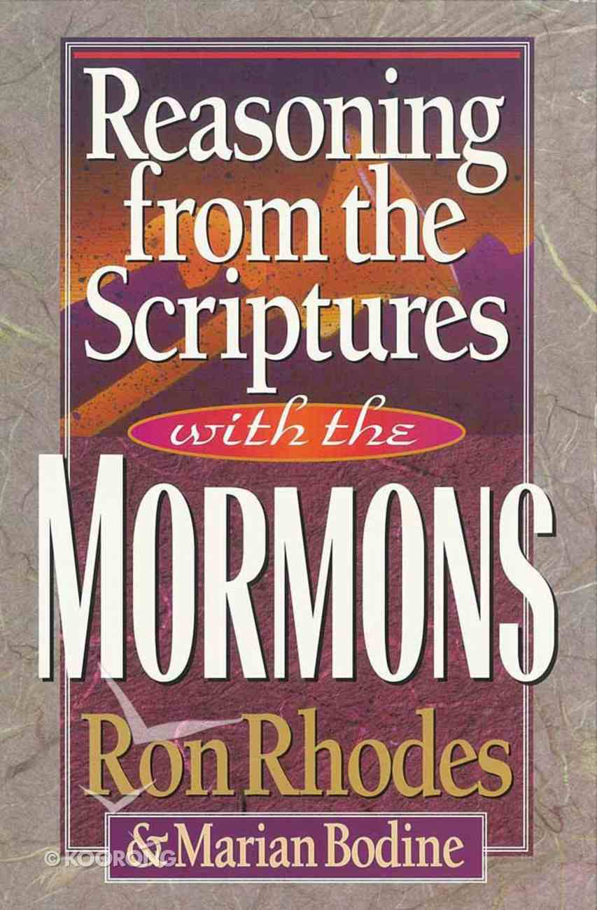 Reasoning From the Scriptures With the Mormons Paperback