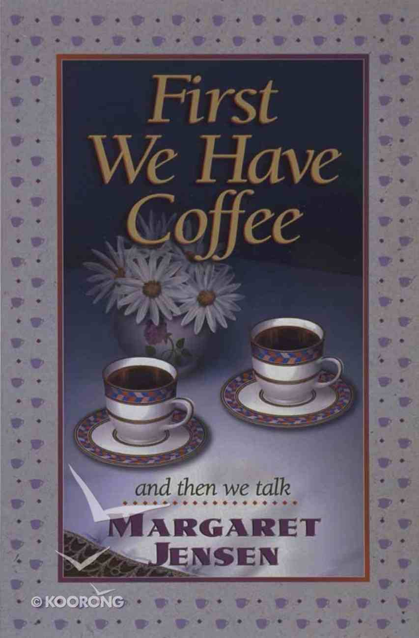 First We Have Coffee Paperback