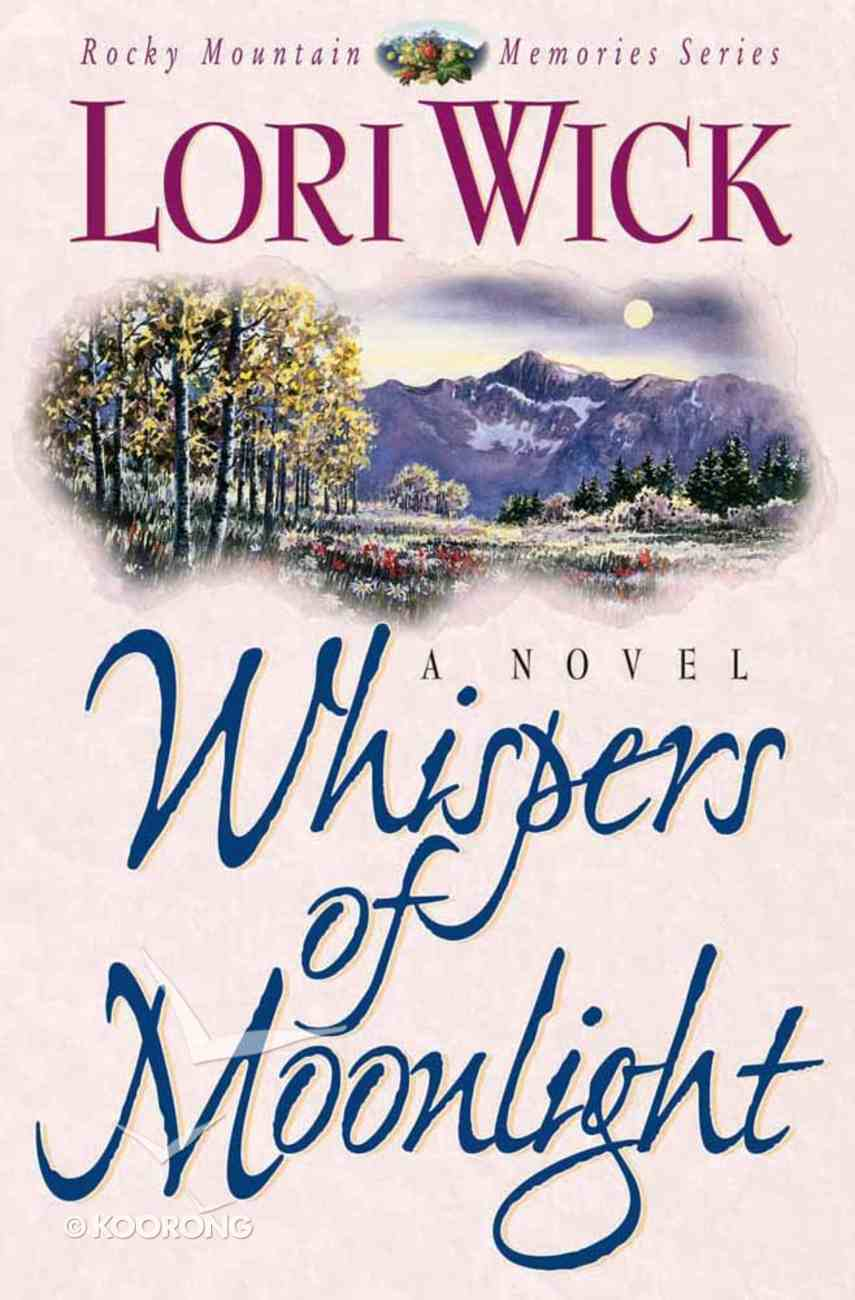 Whispers of Moonlight (#02 in Rocky Mountain Memories Series) Paperback