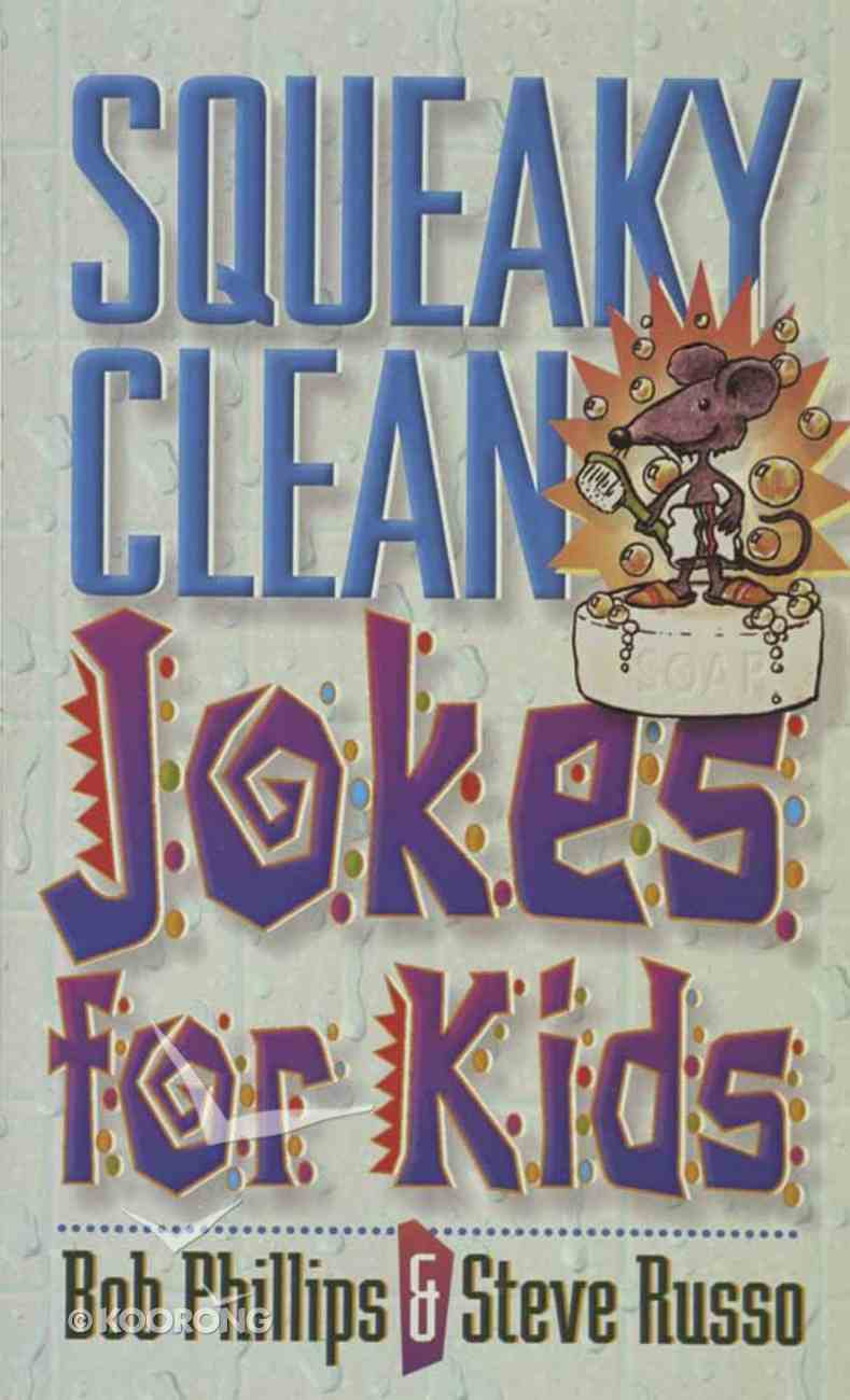 Squeaky Clean Jokes For Kids Mass Market